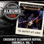 Classic Albums Live- Creedence Clearwater Revival Chronicle Vol 1